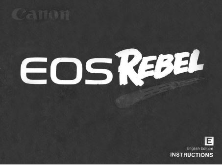 Instruction Manual for Canon EOS Rebel Camera