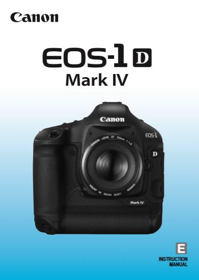 Instruction Manual for Canon 1D Mk IV