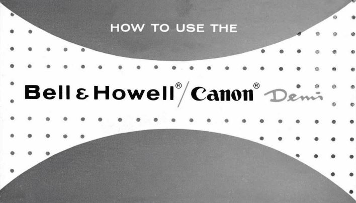 Manual for Bell & Howell / Canon Demi